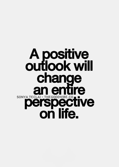 Best Love Quotes A Positive Outlook Will Change An Entire