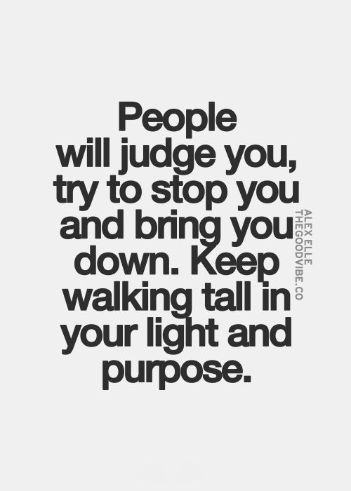 Best Love Quotes People Will Judge You Try To Stop You And Bring