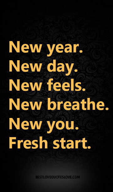 New Year New Day New Feels New Breathe New You Fresh Start