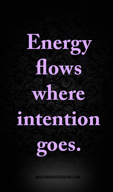 Energy flows where intention goes. | Galaxies Vibes
