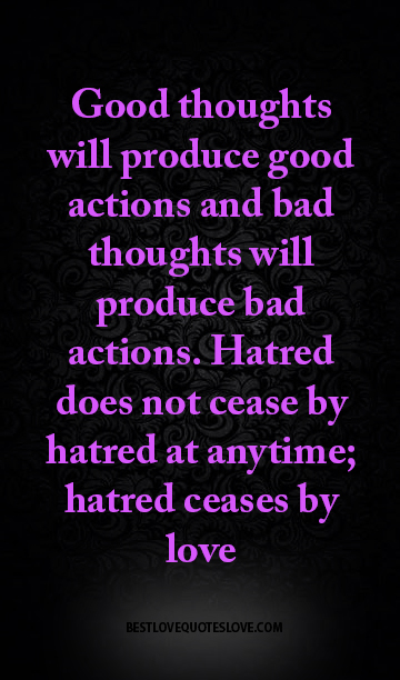 Good Thoughts Will Produce Good Actions And Bad Thoughts Will