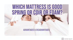 which mattress is good spring, coir or foam