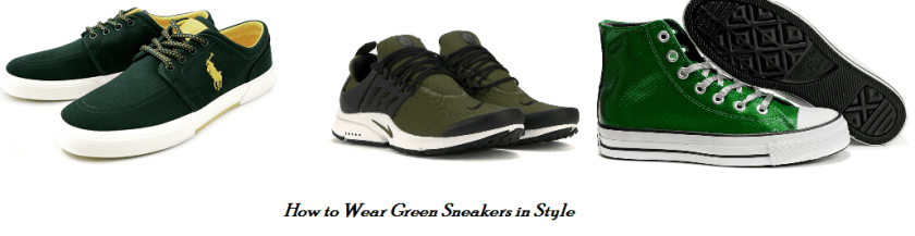 How to Wear Green Sneakers in Style; Men's Fashion Guide