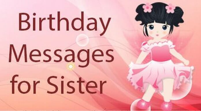 Birthday Message To Sister Best Birthday Wishes Sister