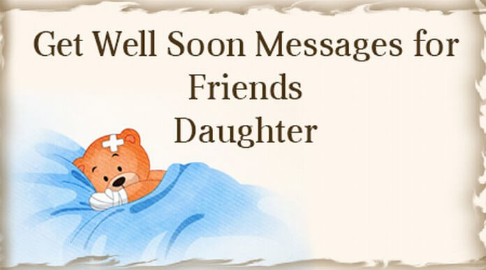 Get Well Soon Messages For Friends Daughter