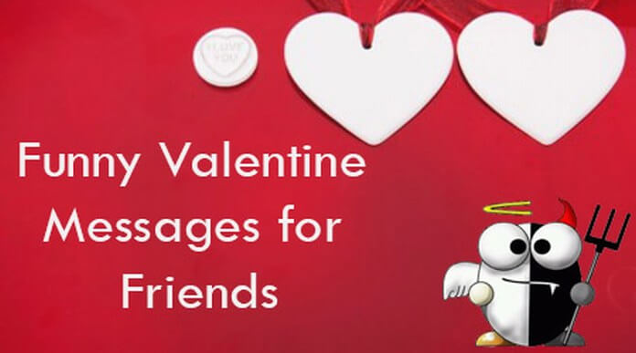 Funny Valentine Messages For Friends Valentines Day Text