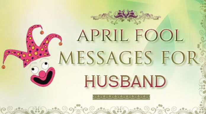 April Fool Messages For Wife Best Message