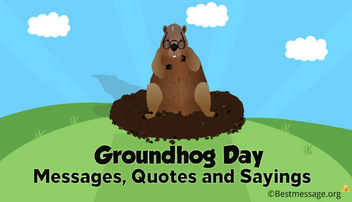 Ground Hog Day Funny Quotes