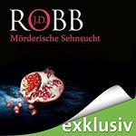 J.D. Robb - Mörderische Sehnsucht Hörbuch