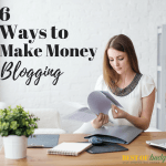 6 Ways to Make Money Blogging