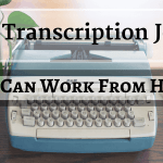 Best Transcription Jobs in 2021 Worth Doing