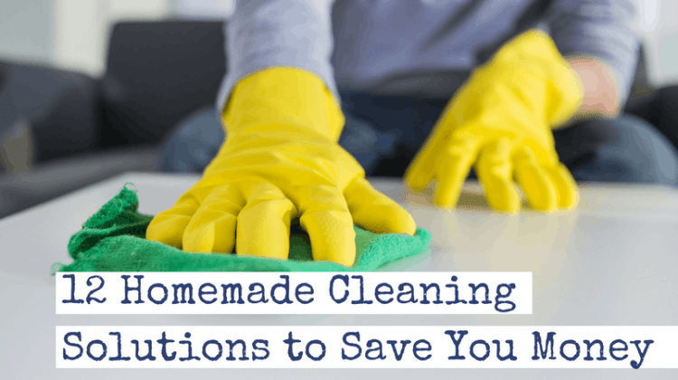 12 Homemade Cleaning Solutions to Save You Money…and the Environment