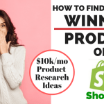 How to Find your First Winning Product on Shopify- Product Research Methods