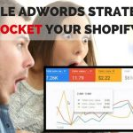 Best Google Adwords Strategies to Skyrocket your Shopify Store