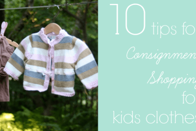 10 tips for consignment shopping for kids clothes www.bestofthislife.com
