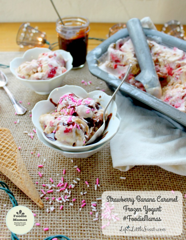 Strawberry Banana Caramel Frozen Yogurt #FoodieMamas 2212x2855 Lifes Little Sweets