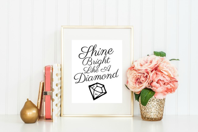Shine Bright Like A Diamond Wall Art Print