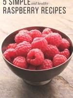 5 Simple & Healthy Raspberry Recipes