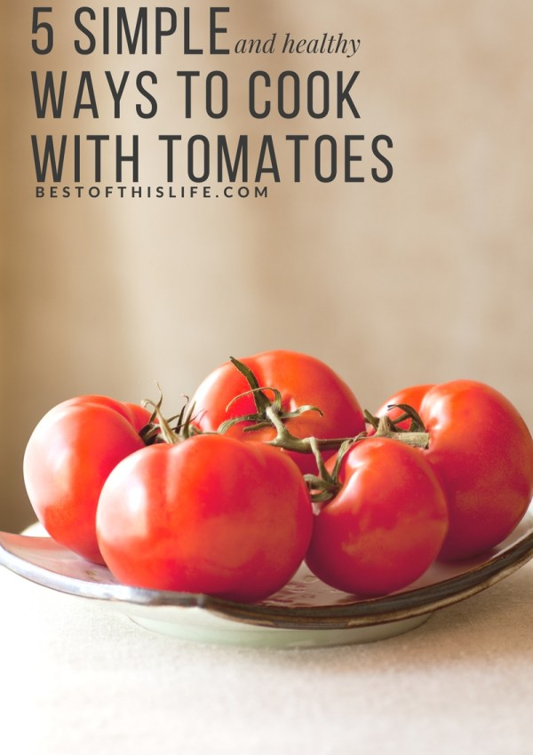 5 Simple & Healthy Ways To Cook With Tomatoes