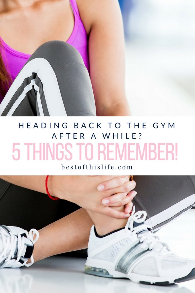 Heading Back To The Gym After A While? 5 Things To Remember!