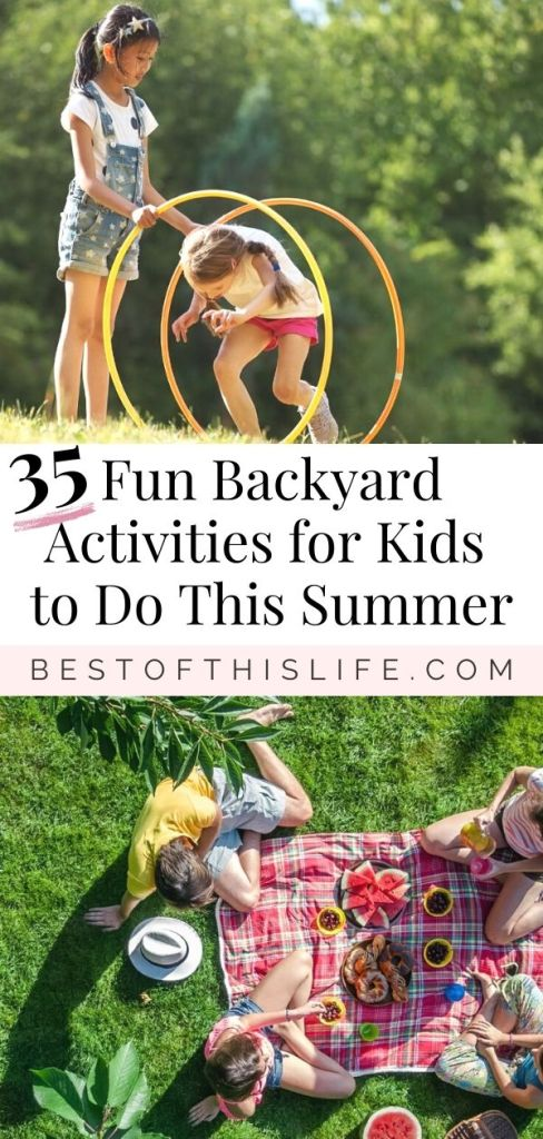 35 Fun Backyard Activities For Kids To Do This Summer