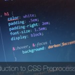 Introduction to CSS Preprocessors