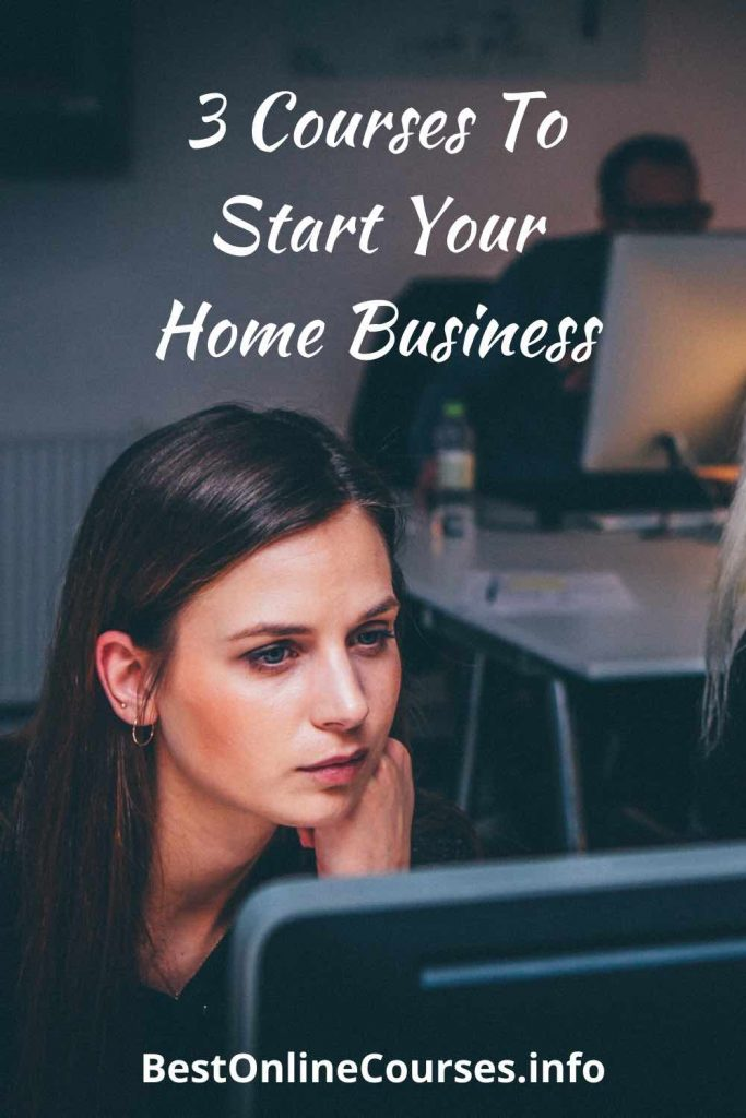 3 Courses To Start Your Home Business