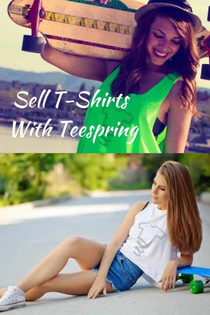 Sell T-Shirts With Teespring