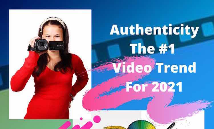 video trend for 2021 - Authenticity