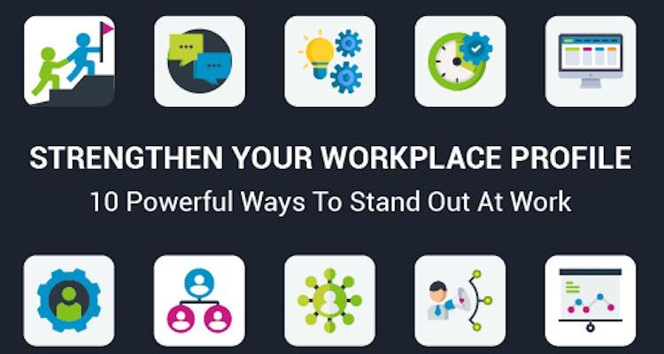 Strengthen Your Workplace Profile