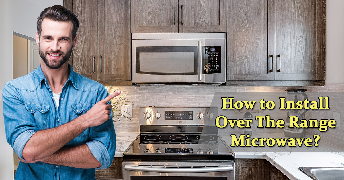how to install over the range microwave