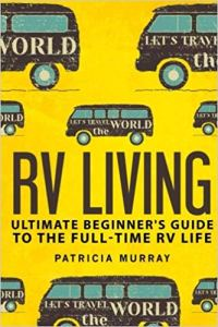 RV LIVING: An Ultimate Beginner's Guide To The Full-time RV Life - Books About Boondocking