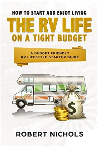 How to Start Enjoying the RV Life on a Tight Budget - Books About RV Travel on a Budget