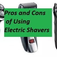Pros and Cons of Using Electric Shavers