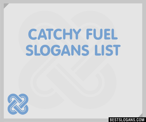 30 Catchy Fuel Slogans List Taglines Phrases Amp Names 2019
