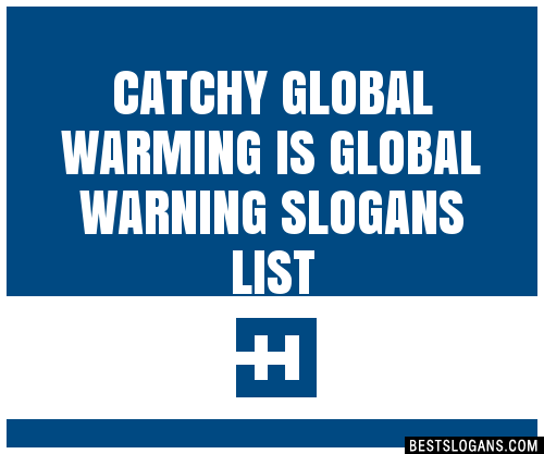 30 Catchy Global Warming Is Global Warning Slogans List