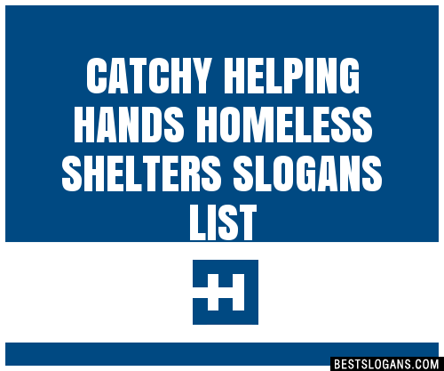 30 Catchy Helping Hands Homeless Shelters Slogans List