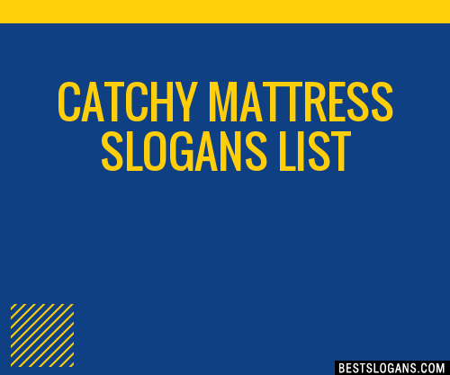 Great Mattress Slogan Ideas Inc List Of The Top Sayings Phrases Taglines Names With Picture Examples