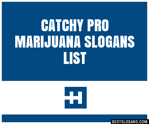 30 Catchy Pro Marijuana Slogans List Taglines Phrases