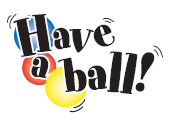 Image result for have a ball