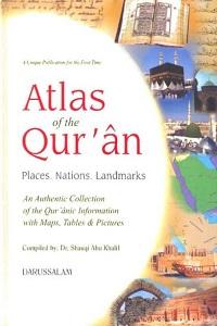 Atlas of the Quran Places, Nations, Landmarks By Dr. Shawqi Abu Khalil