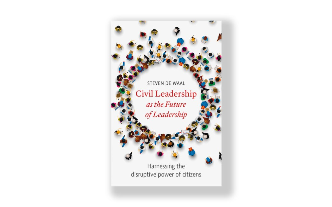 Civil leadership harnessing the disruptive power of citizens