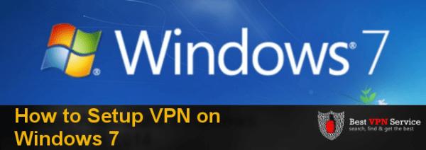 How to Setup VPN on Windows 7