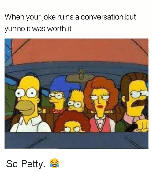 Petty memes about your family