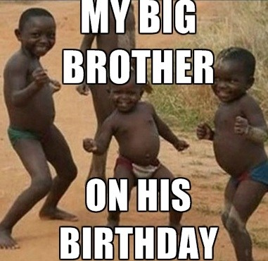 funny brother birthday meme
