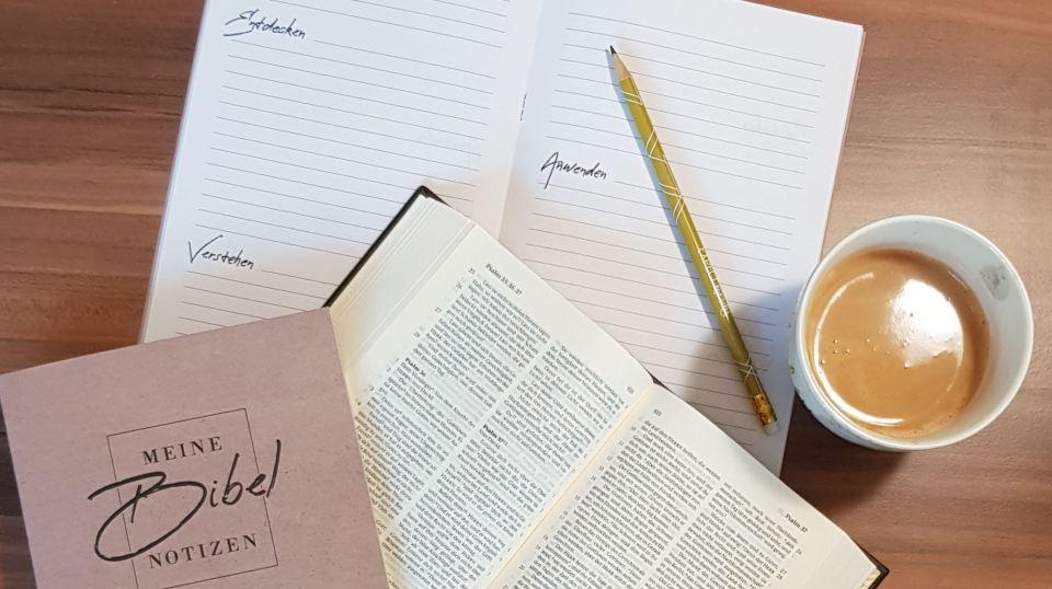 GOTTES WORT HÖREN, VERSTEHEN UND TUN – NOTIZEN BEIM BIBELLESEN