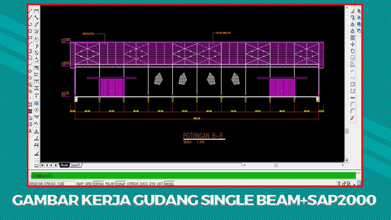 Gambar Kerja Gudang Single Beam Format DWG Autocad Beserta Perhitungan Excel