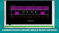 Download Gambar Kerja Gudang Single Beam Format DWG Autocad Beserta Perhitungan Excel