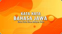 Kata Kata Bahasa Jawa: Cinta, Lucu, Kuno, Ambyar, Keren