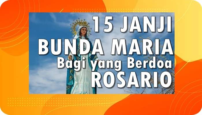 (15) Lima Belas Janji Bunda Maria Kepada Orang-Orang Yang Berdoa Rosario